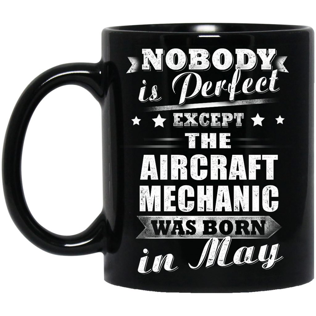 Nobody is perfect except the Aircraft Mechanic mug