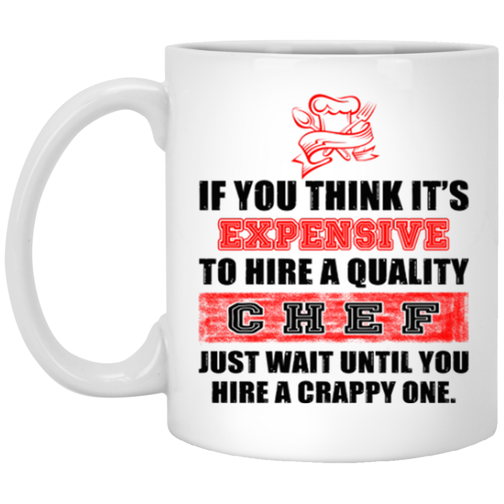 If you think it's expensive Chef mug