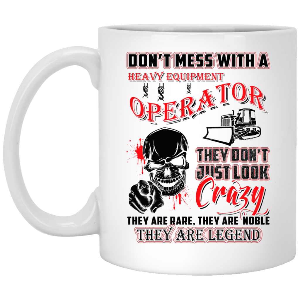 Don't mess with a Heavy Equipment Operator mug
