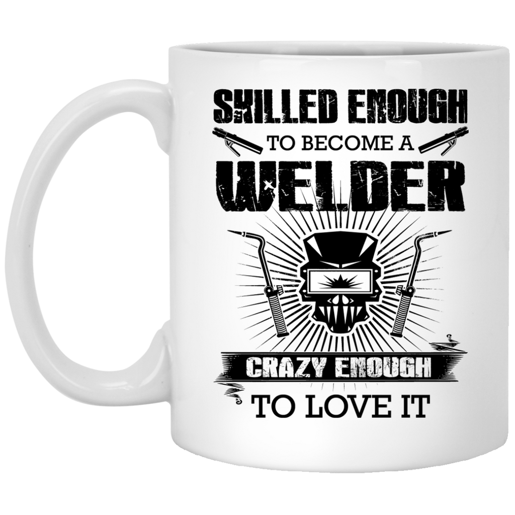 Skilled enough to become a Welder mug