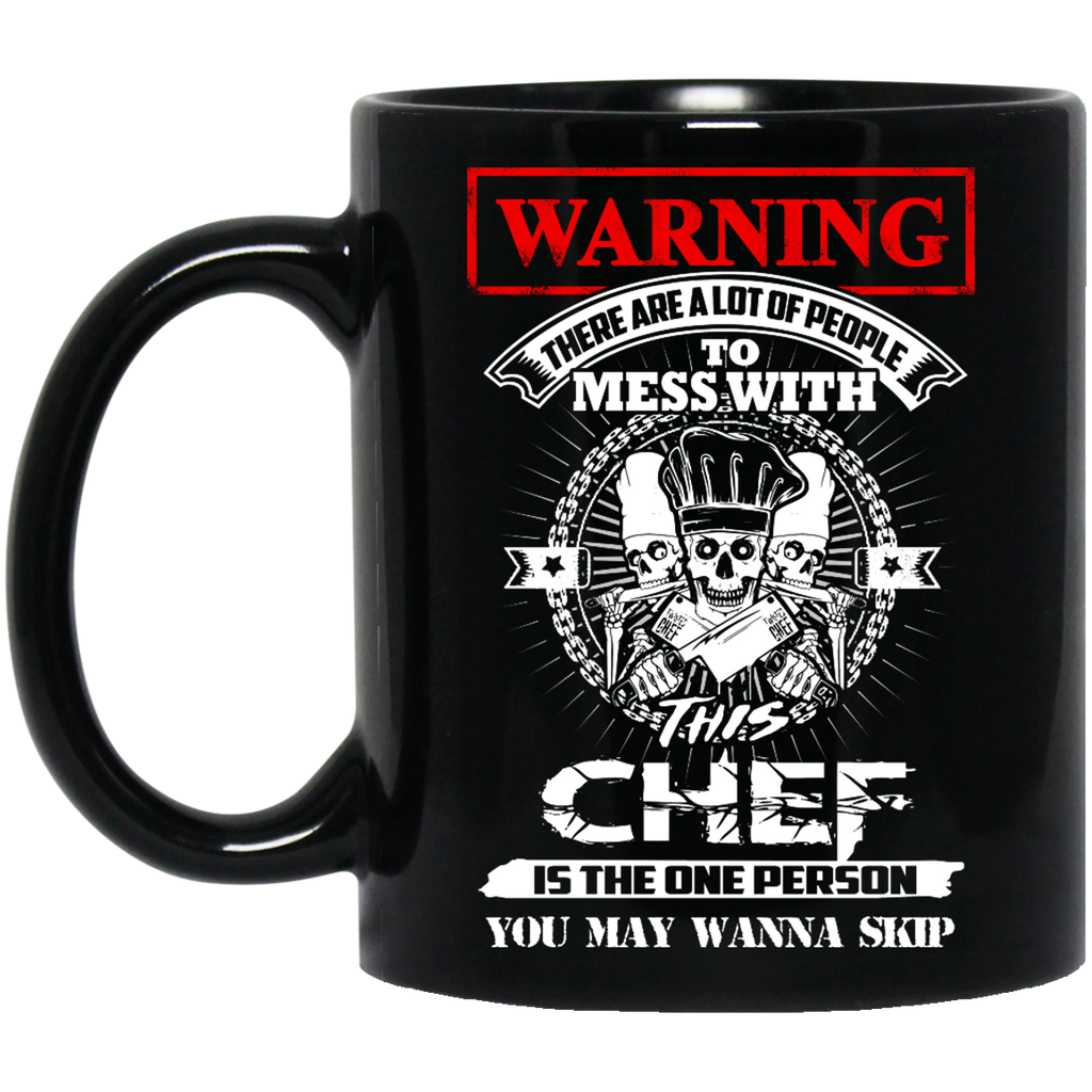 Warning there are a lot of people to mess with this Chef mug