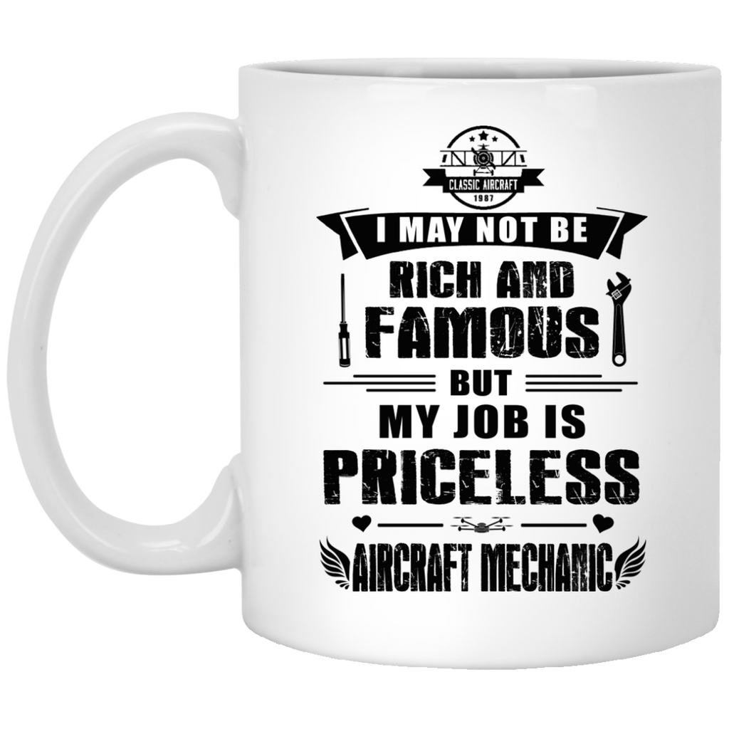 I may not be rich and famous mug