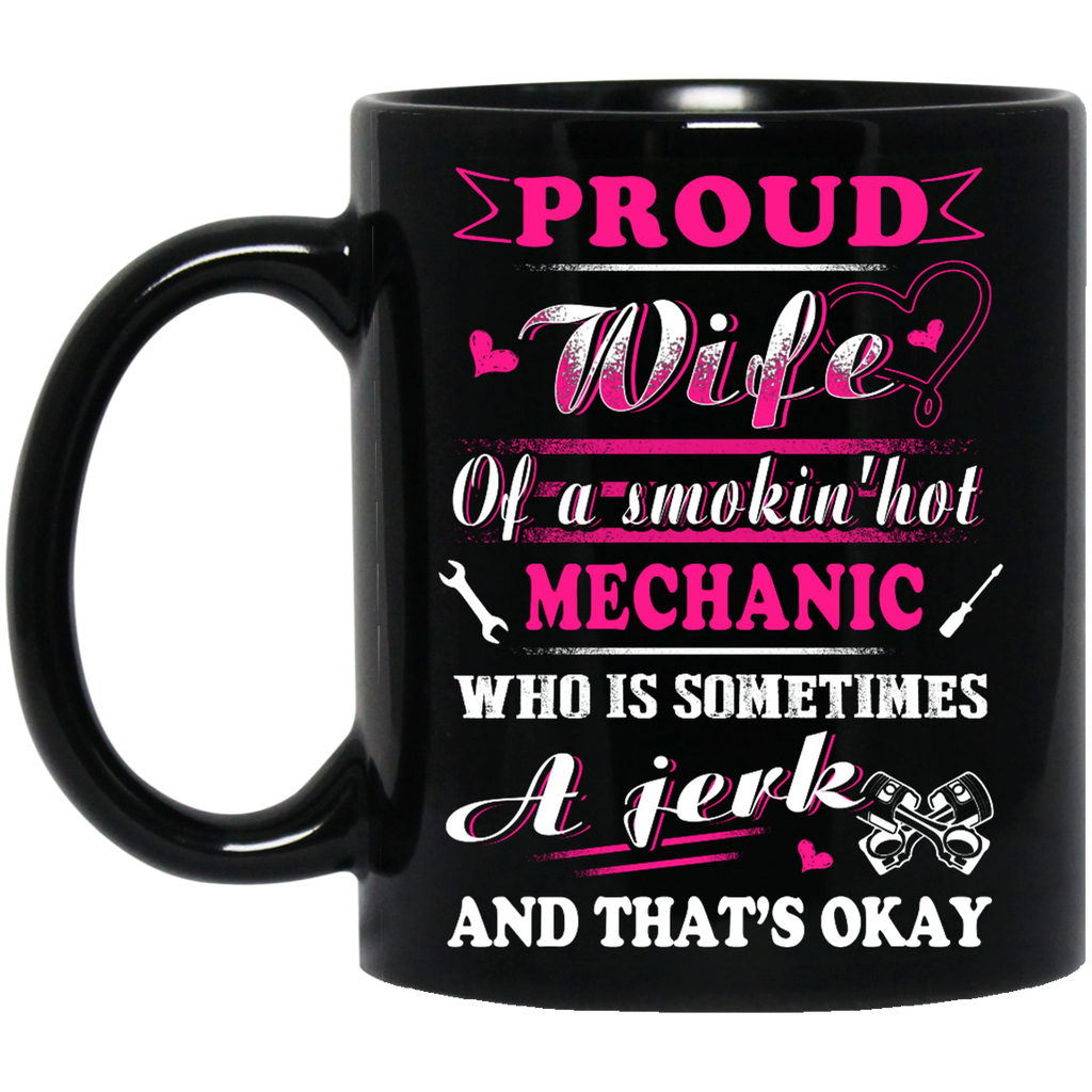 Proud wife of a smokin'hot Mechanic mug