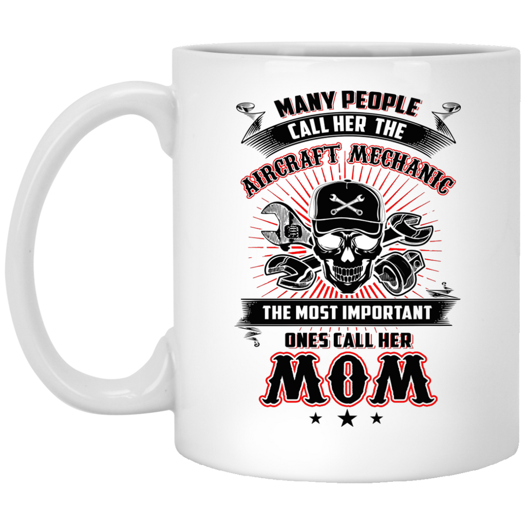 many people call the her Aircraft Mechanic MOM mug