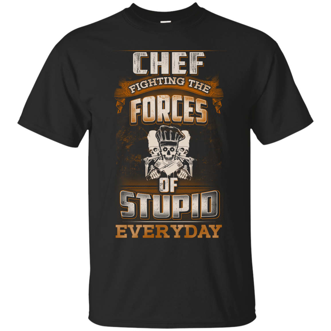 Chef fighting the forces of stupid everyday T Shirt