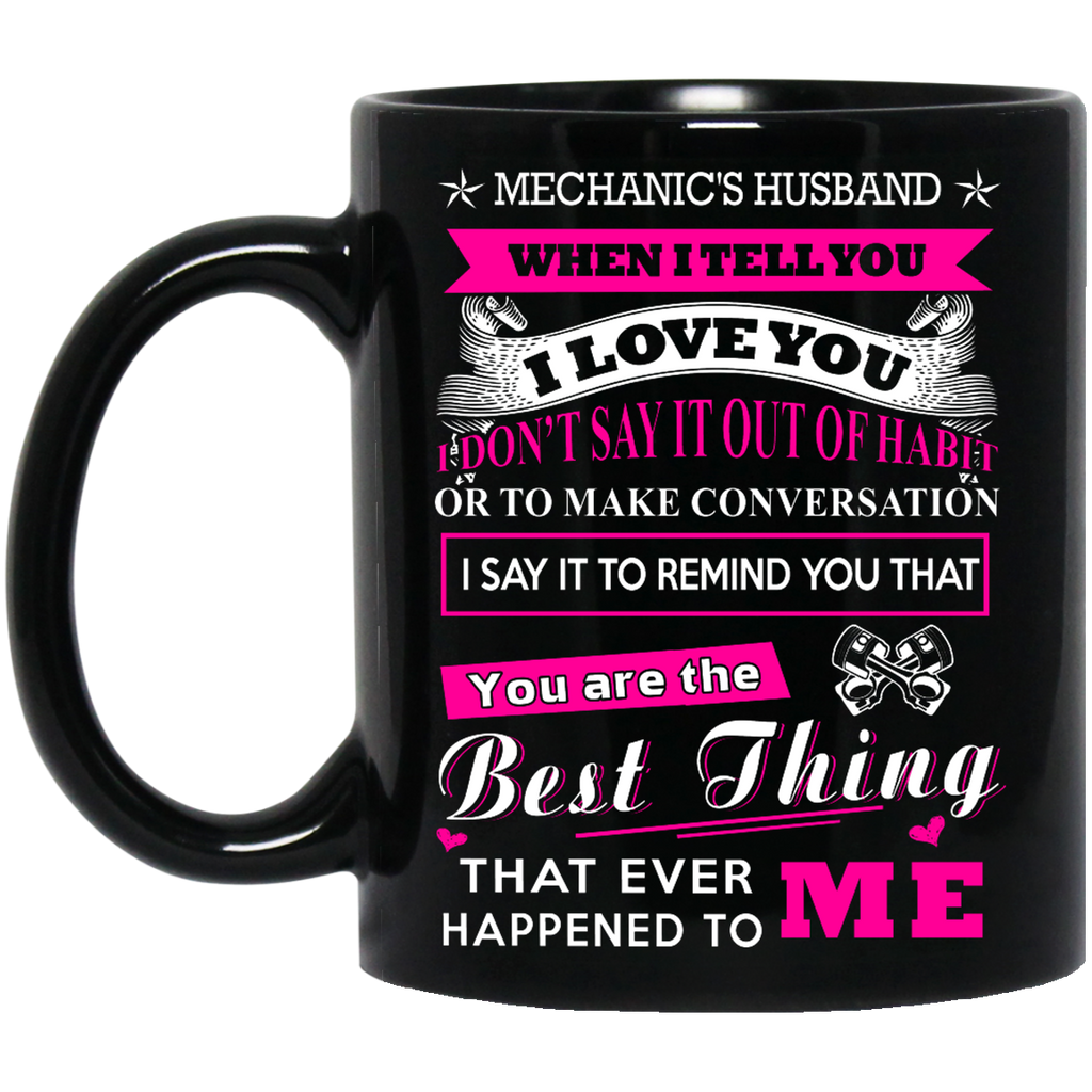 Mechanic husband when I tell you I love you mug