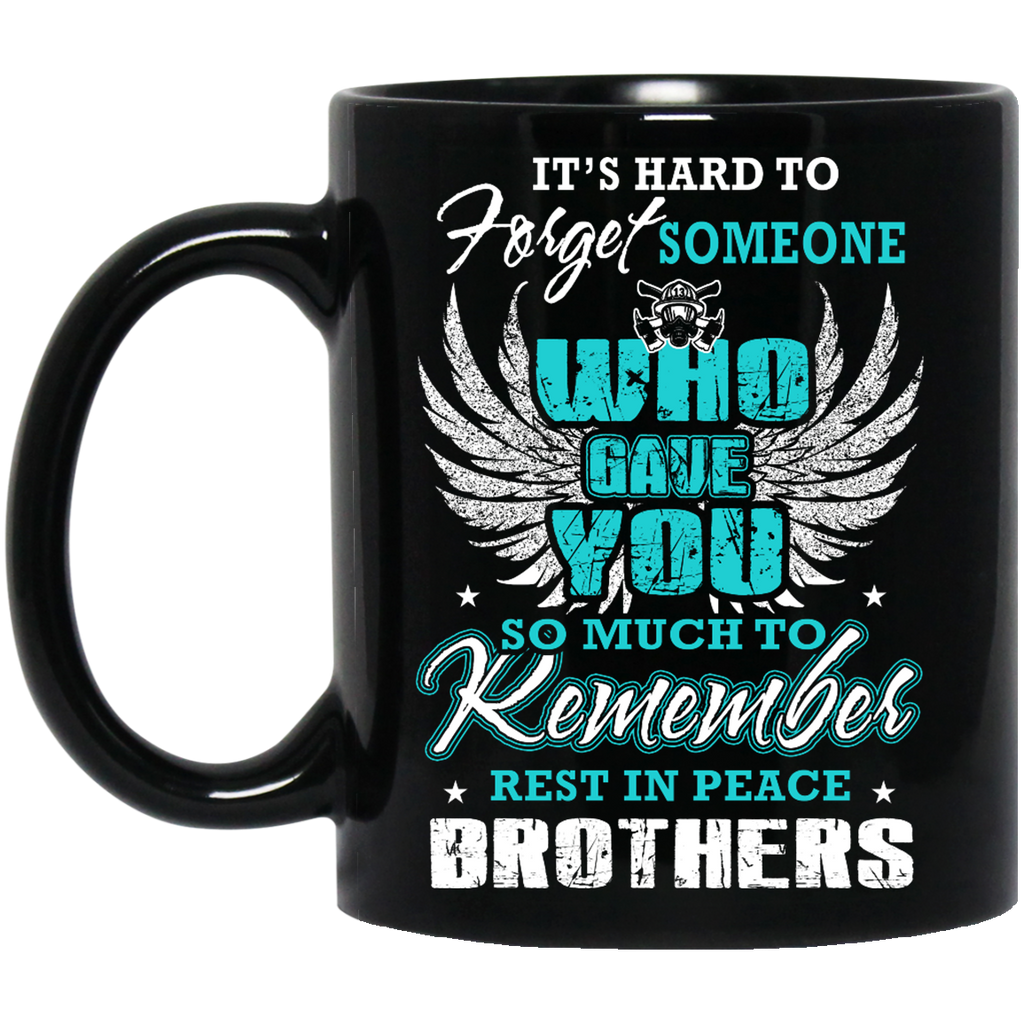 It's hard to forget someone who gave you Firefighter mug