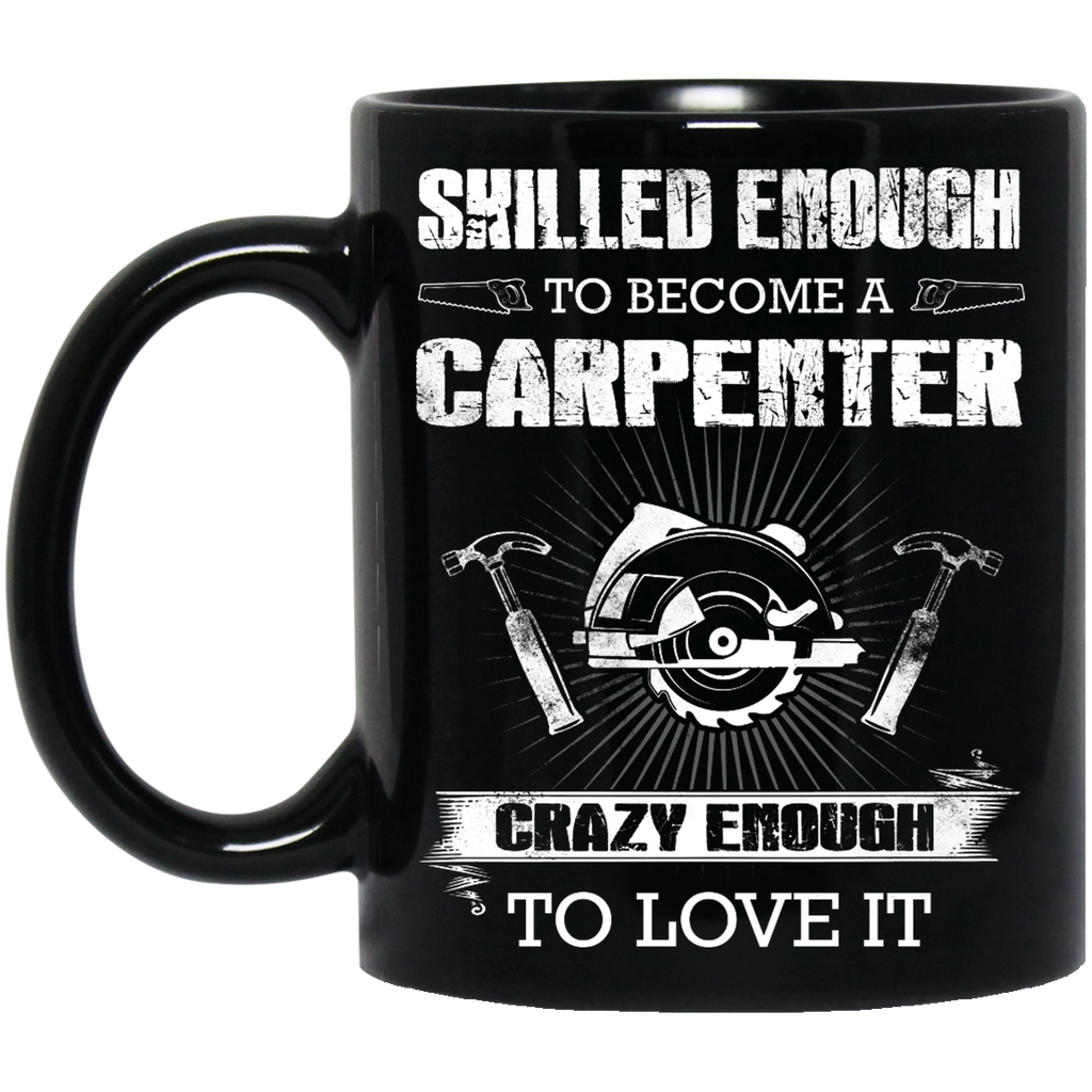 Skilled enough to become a Carpenter mug