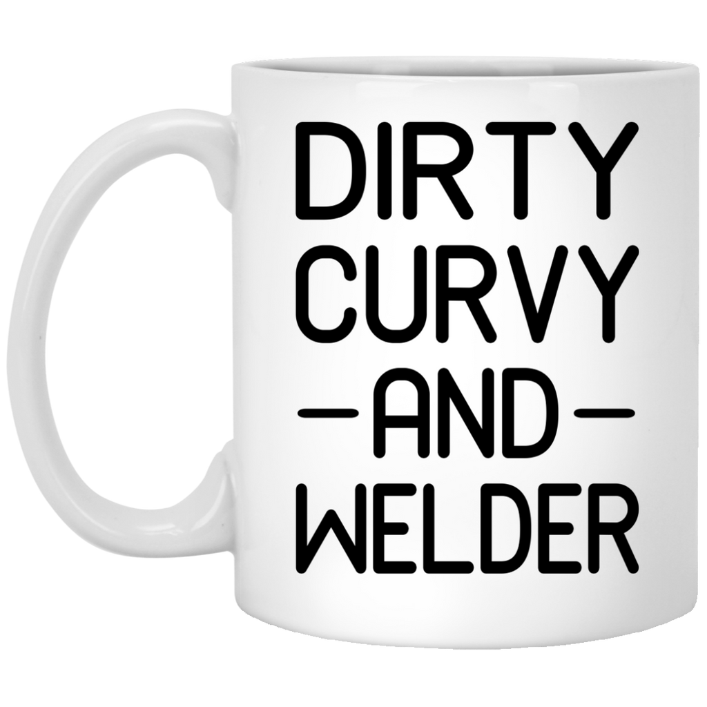 Dirty curvy and Welder mug
