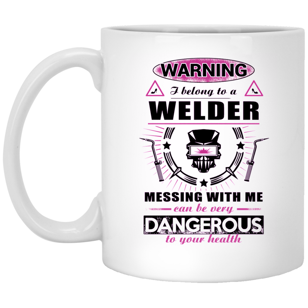 Warning I belong to a Welder mug
