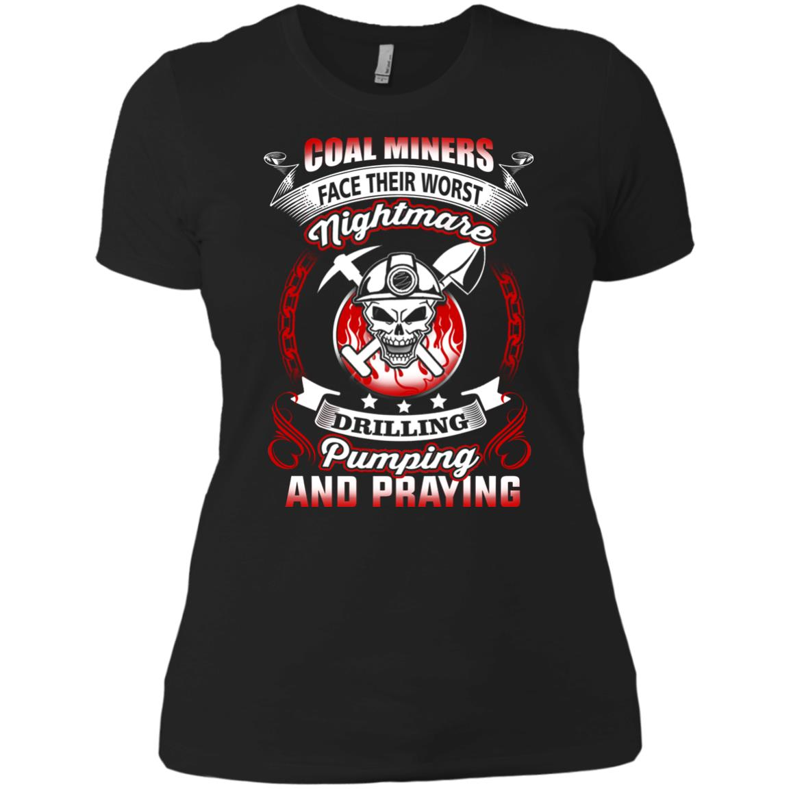 Coal Miners Face Their Worst Nightmare Drilling T Shirts
