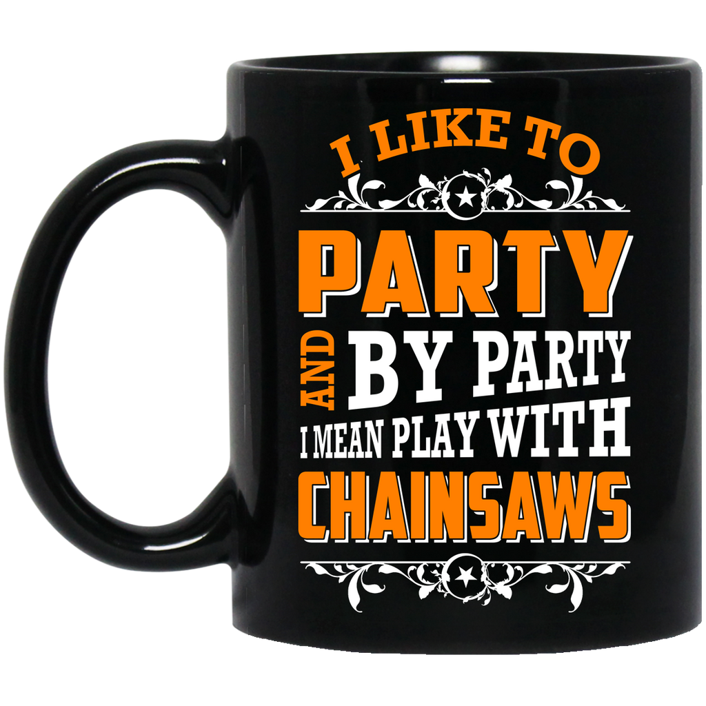 I like to party Chainsaws mug