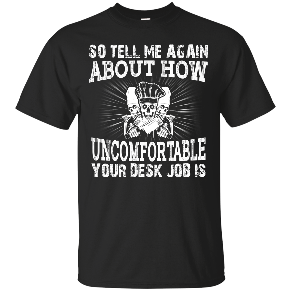 Chef   So tell me again about how uncomfortable T Shirts