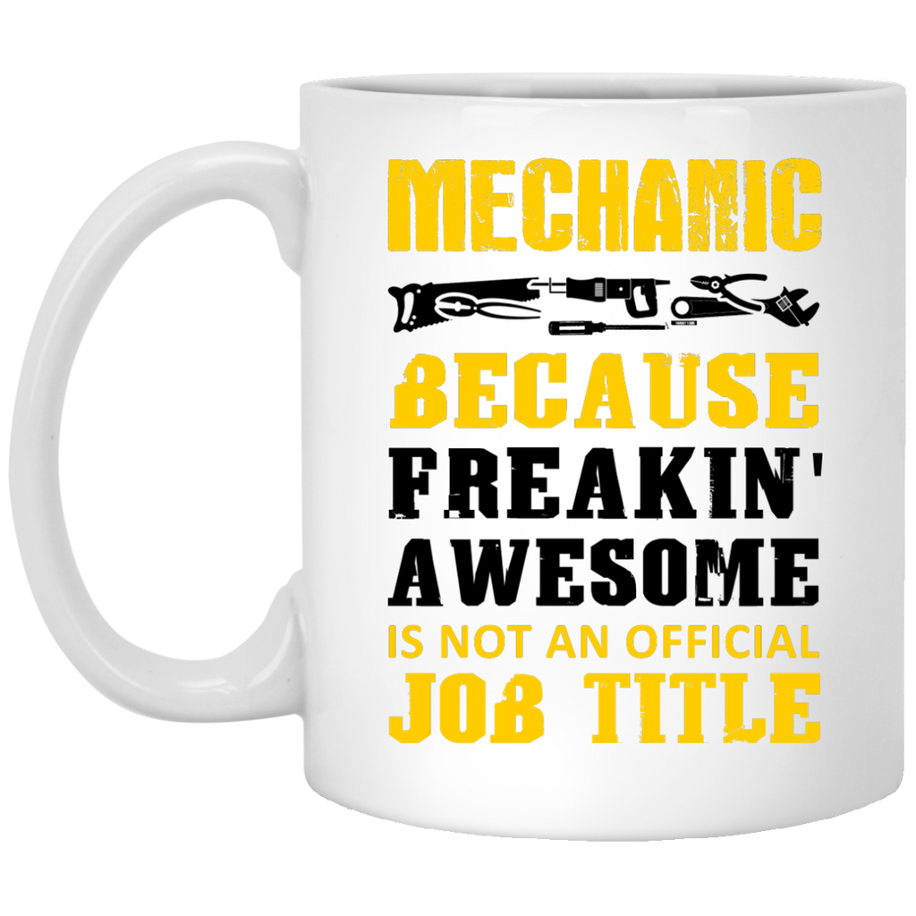 Mechanic because freakin awesome mug