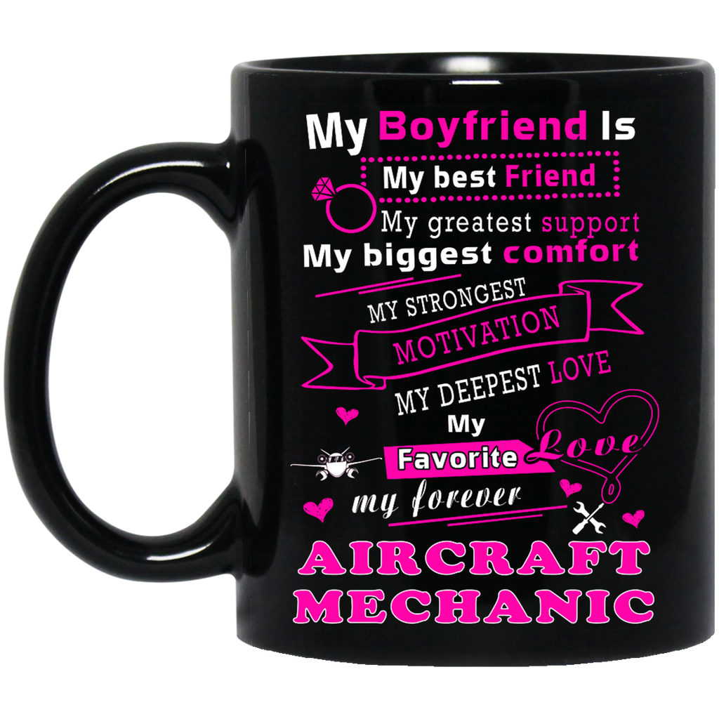 My Boyfriend Is my best friend Aircraft Mechanic mug