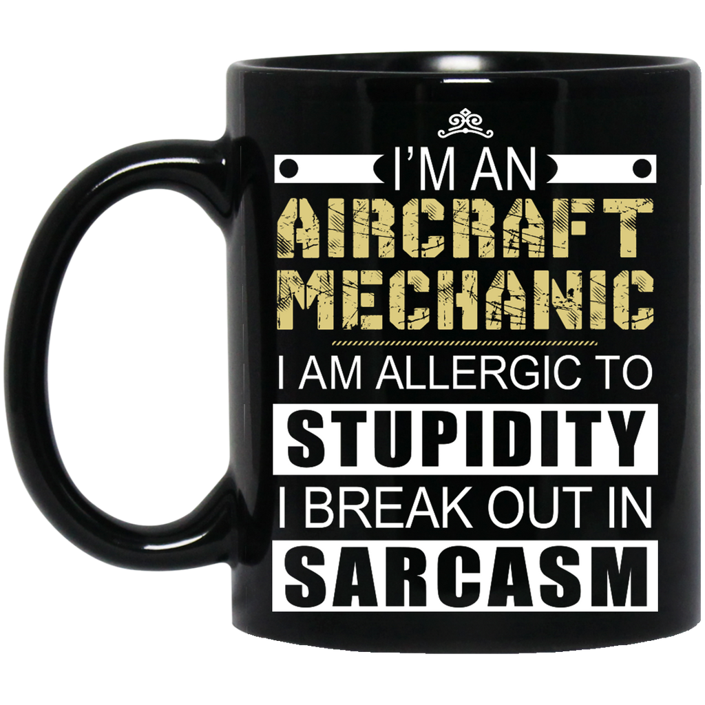 I'm an Aircraft mechanic mug