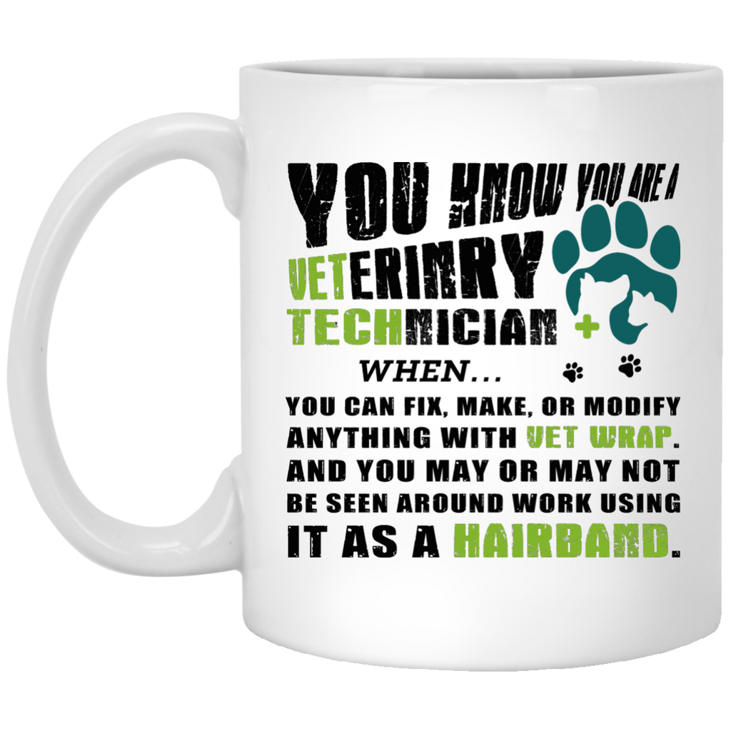 You know you are a Veterinry Technician mug