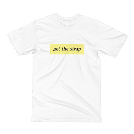Get The Strap unisex tee