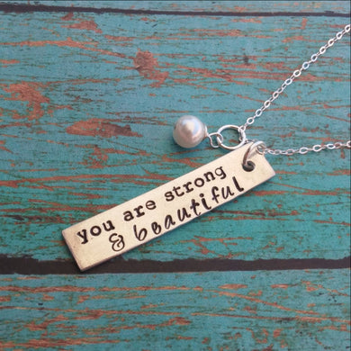 You are Strong and Beautiful Inspirational Necklace