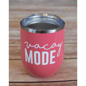 Vacay Mode Wine Tumbler {Multiple Colors}