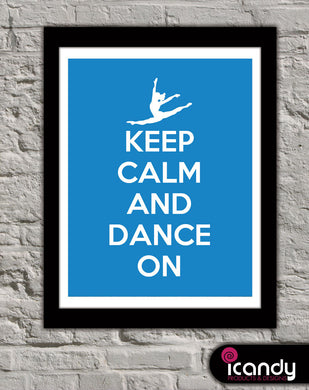 Keep Calm and Dance On Downloadable Print (11 x 14 in)