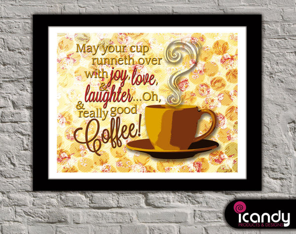 May your cup runneth over with... Coffee Downloadable Print (8.5 x 11 in)