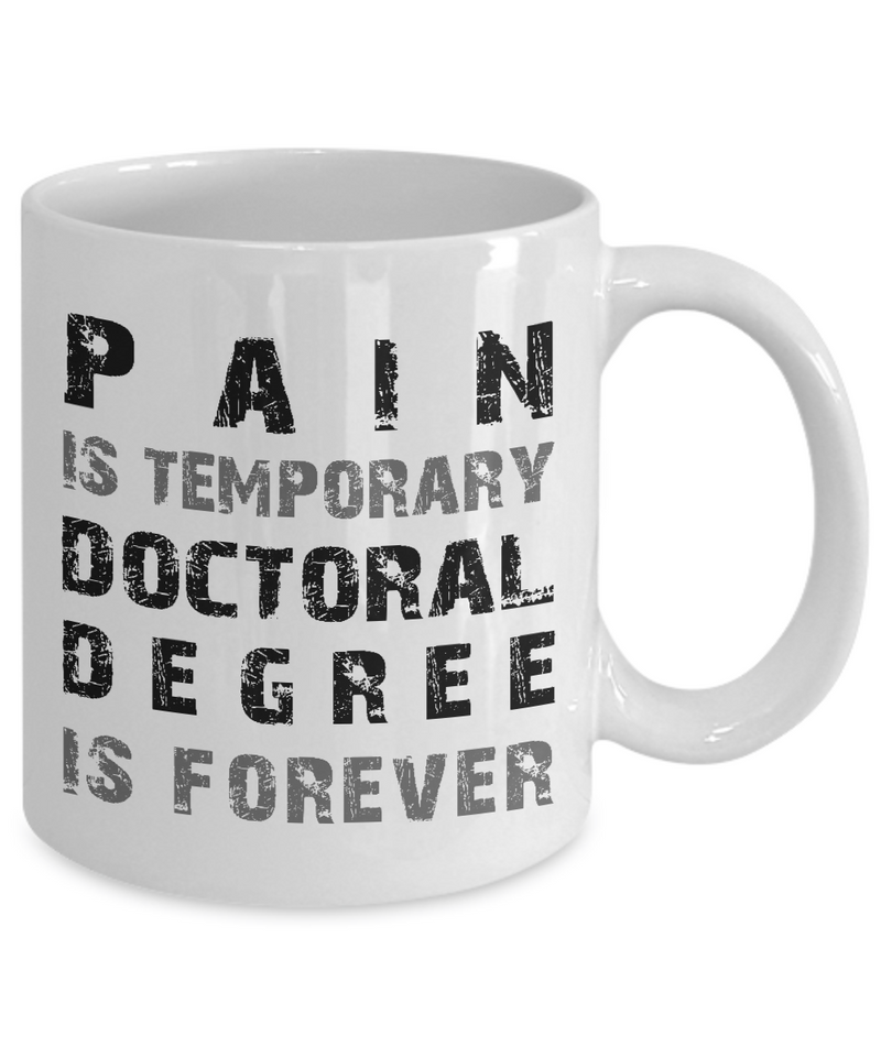 Doctoral Degree is Forever - Ph.D. Mug