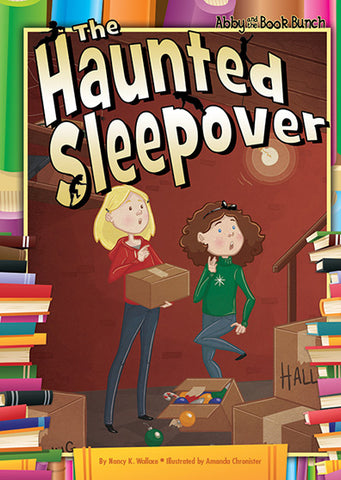 Abby and the Book Bunch: The Haunted Sleepover
