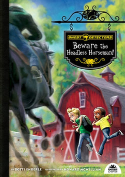 Ghost Detectors: Beware the Headless Horseman!