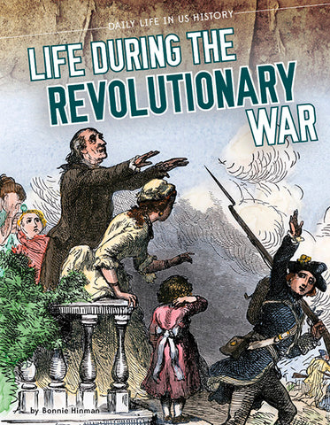 Life During the Revolutionary War