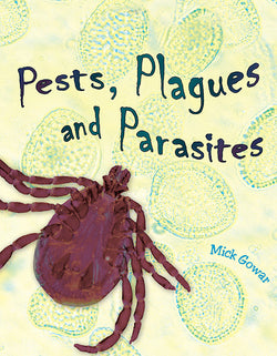 Pests, Plagues And Parasites
