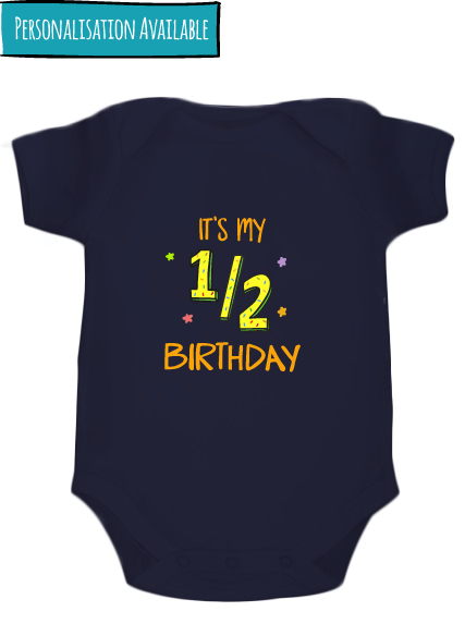 Its my 1/2 birthday- Customized bodysuit - Nick & Nishka