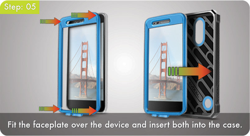 Step 5 - Fit the faceplate over the device and insert both into the case.