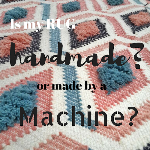 The Best Way to Tell If My Rug Is Handmade or Machine Made