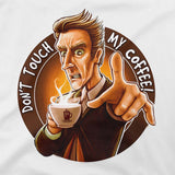 Doctor Who Tees Don't Touch My Coffee