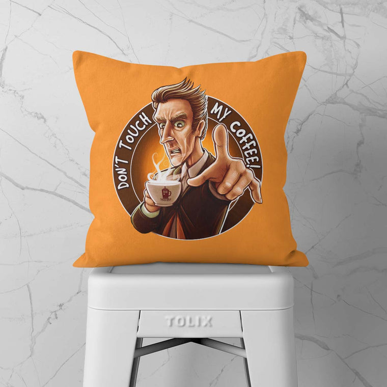 Doctor Who Don't Touch My Coffee Throw Cushion