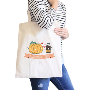 Pumpkin Spice Relationship Goals Natural Canvas Bags - 5and15