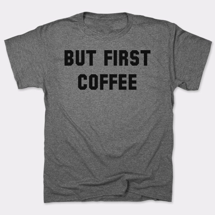 Mens But First Coffee T-Shirt *Free Shipping* - 5and15