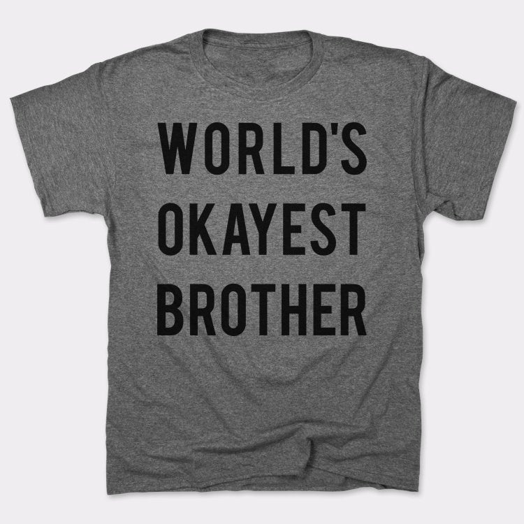Mens World's Okayest Brother T-Shirt *Free Shipping* - 5and15