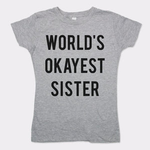Ladies World's Okayest Sister T-Shirt *Free Shipping* - 5and15