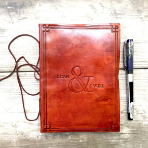 """I Can & I Will"" Handmade Leather Journal - 5and15"