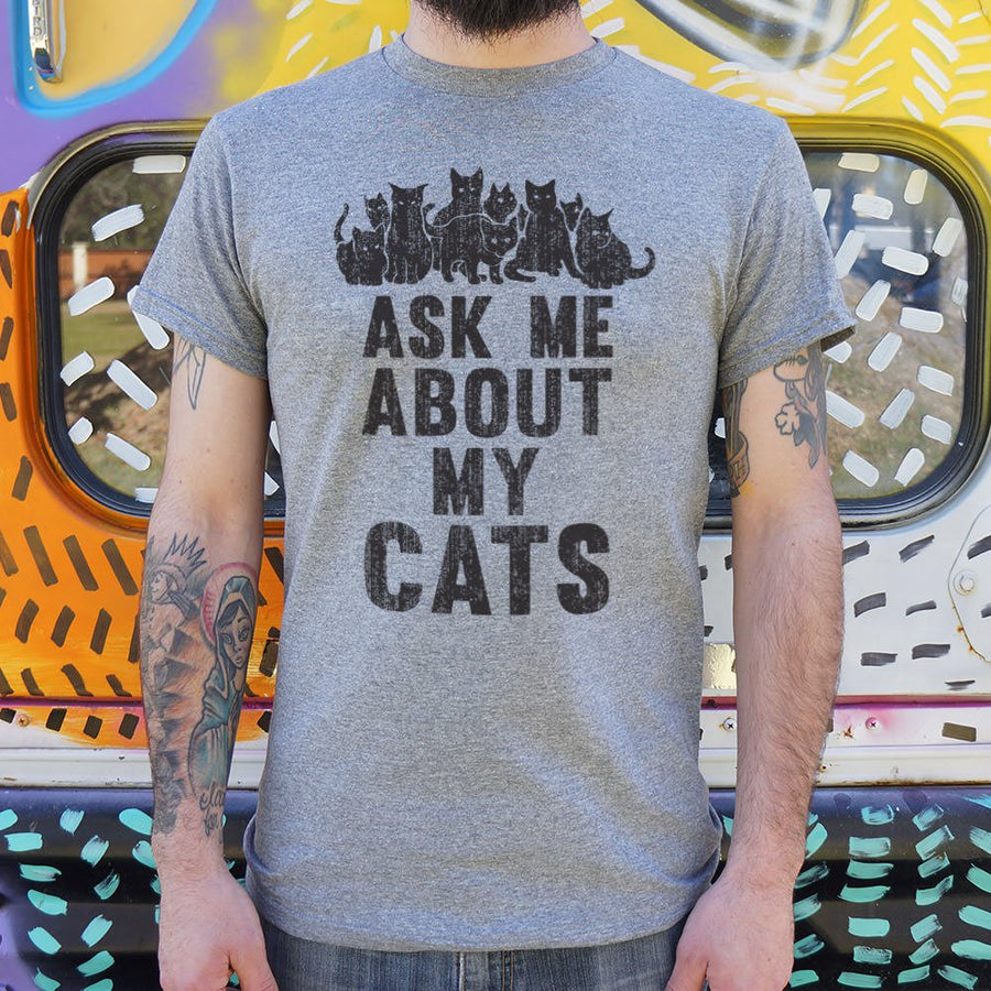 Mens Ask Me About My Cats T-Shirt *Free Shipping* - 5and15