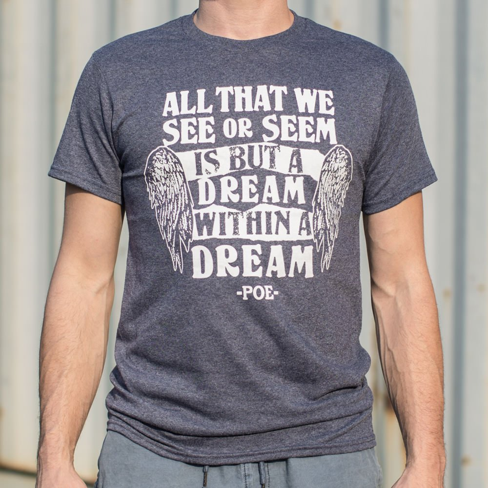 Mens All That We See Or Seem Is But A Dream Within A Dream T-Shirt *Free Shipping* - 5and15