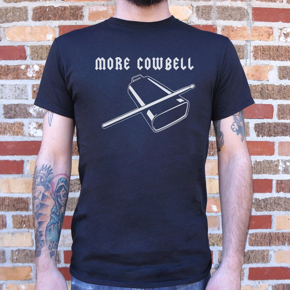 Mens More Cowbell T-Shirt *Free Shipping* - 5and15