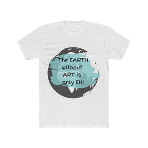 """The Earth Without Art"" Men's Cotton Crew Tee Shirt"