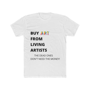 """Buy Art From Living Artists"" Men's Cotton Crew Tee Shirt"