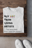 """Buy Art From Living Artists"" Women's The Boyfriend Tee Shirt"