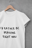 """I'd Rather Be Drawing Right Now"" Men's Cotton Crew Tee"
