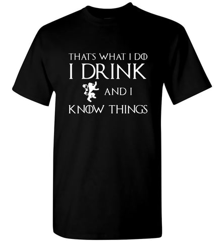 Game Of Thrones T-Shirt I Drink And I Know Things Men Funny T-Shirt Size S-5XL - Sport Fun Shop