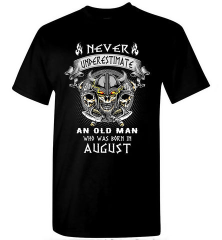 August Birthday T-Shirt Never Underestimate Viking Style Nice Gift Men T-Shirt - Sport Fun Shop